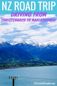 New Zealand South Island Road Trip: Driving from Christchurch to Marlborough - The Trusted Traveller