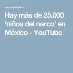 Hay más de 25.000 'niños del narco' en México - YouTube