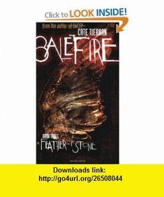 A Feather of Stone (Balefire, No. 3) (9781595140470) Cate Tiernan , ISBN-10: 1595140476  , ISBN-13: 978-1595140470 ,  , tutorials , pdf , ebook , torrent , downloads , rapidshare , filesonic , hotfile , megaupload , fileserve