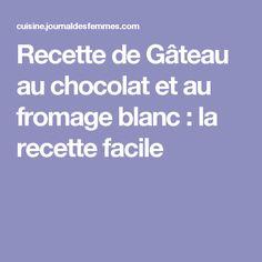 Recette de Gâteau au chocolat et au fromage blanc : la recette facile