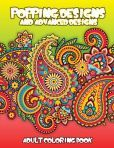 Popping Designs & Advanced Designs Adult Coloring Book