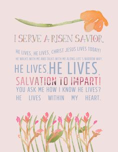 Easter Hymn Lyrics | He Lives (or) I Serve a Risen Savior __ He lives, He lives, Christ Jesus lives today! He walks with me and talks with me Along life's narrow way. He lives, He lives, Salvation to impart! You ask me how I know He lives? He lives within my heart.