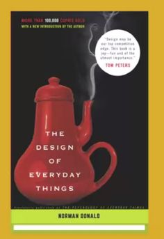The Design of Everyday Things: Revised and Expanded Edition  http://www.amazon.com/Design-Everyday-Things-Revised-Expanded/dp/0465050654/ref=sr_1_1?s=books&ie=UTF8&qid=1404289884&sr=1-1&keywords=design+of+everyday+things