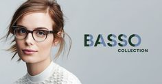 Looking for great looking frames-check out the Basso Collection.  Chic, affordable and very trendy.