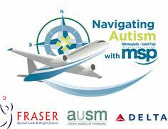 In an effort to ease the anxiety associated with an airport visit and flying, the Minneapolis Airport Commission (MAC), Fraser and the Autism Society of Minnesota (AuSM) have teamed up to create the Navigating Autism with MSP program.