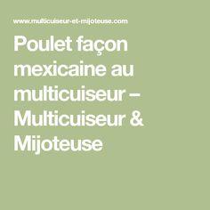 Poulet façon mexicaine au multicuiseur – Multicuiseur & Mijoteuse