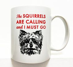 Yorkshire Terrier- Yorkie- coffee mug- 8 oz. The squirrel.