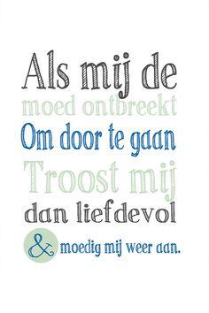 Als mij de moed ontbreekt om door te gaan.. #morgensterkaarten Faith Quotes, True Quotes, Words Quotes, Bible Quotes, Best Quotes, Sayings, Dutch Words, Dutch Quotes, True Words