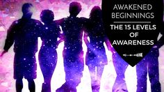 If youve been journeying with us through the Awakened Beginnings series this is our final article on the series. Todays final Topic goes into the 15 levels of awareness! For a beginner series I really wanted to step up my game and make it extremely unique rather than telling you about basic facts like chakras astral projection or something you could read in a book anyway. Therefore for the Awakened Beginning series I decided to create this based around my own experiences to understand…