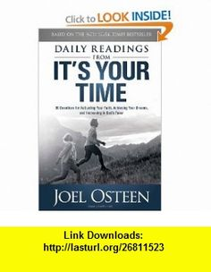 Daily Readings from Its Your Time 90 Devotions for Activating Your Faith, Achieving Your Dreams, and Increasing in Gods Favor Joel Osteen , ISBN-10: 1451609876  ,  , ASIN: B004WB19NU , tutorials , pdf , ebook , torrent , downloads , rapidshare , filesonic , hotfile , megaupload , fileserve