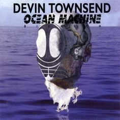 Devin Townsend - Ocean Machine: Biomech (1997)  Genre: 	Progressive metal, hard rock, ambient, progressive rock, heavy metal