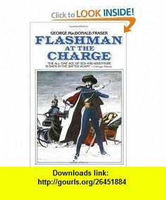 Flashman at the Charge (9780452264137) George MacDonald Fraser , ISBN-10: 0452264138  , ISBN-13: 978-0452264137 ,  , tutorials , pdf , ebook , torrent , downloads , rapidshare , filesonic , hotfile , megaupload , fileserve