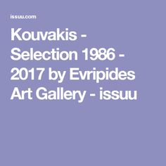 Kouvakis - Selection 1986 - 2017 by Evripides Art Gallery - issuu
