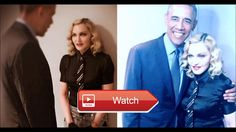REPORT Madonna Has Erotic Dreams For Former President Obama  We are here bringing you the latest News Headlines Daily If we post someone's comments on a subject it doesn't mean