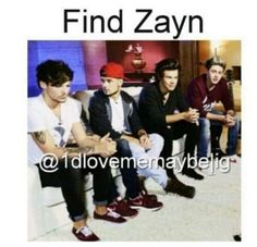 See zayn never really left he is just hiding behind Louis: