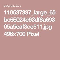 110637337_large_65bc66024c63df8a69305a5eaf3ce511.jpg 496×700 Pixel