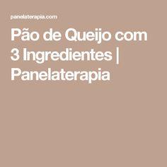 Pão de Queijo com 3 Ingredientes  |   Panelaterapia