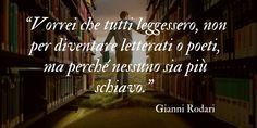 Gianni Rodari, le frasi e gli aforismi celebri Words, Quotes, Diy, Quotations, Bricolage, Do It Yourself, Quote, Homemade, Shut Up Quotes