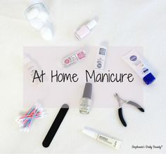 Stephanie's Daily Beauty   At Home Manicure