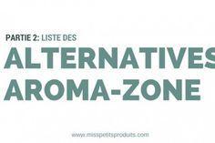 Je vous propose une liste d'alternatives Aromazone en deux parties, constituées de sociétés à visage humain et locales. Soucieuses de préserver la nature.