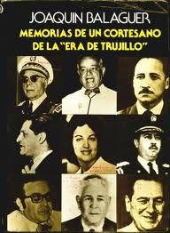 Imagen de https://aidatrujillo.files.wordpress.com/2011/06/libro-balaguer-memorias-de-un-cortesano-en-la-era-de-trujillo.jpg.