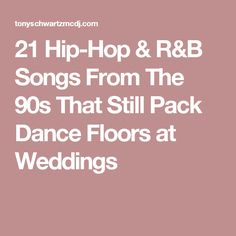 21 Hip-Hop & R&B Songs From The 90s That Still Pack Dance Floors at Weddings