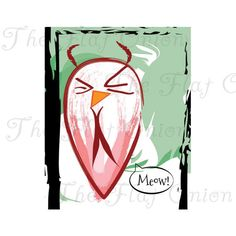 Check out this item in my Etsy shop https://www.etsy.com/listing/228964656/meow-gives-a-hoot