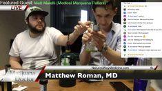 The DR. ROMAN SHOW - Ep 12 Starring Medical marijuana patient Matthew Ma...