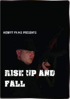 'RISE UP & FALL' -Feature Film by HEWITT FILMS -Directed by Brian Hewitt -Role-Sammy's Bodyguard