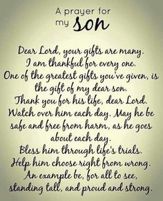 Dear Lord, please hear my prayer for my son. Dear Lord, please hear my prayer for my son. Prayer For My Son, Prayer For My Children, Quotes Children, Child Quotes, Quotes Kids, Son Quotes From Mom, Daughter Quotes, Quotes About Your Son, Son Sayings