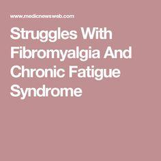Struggles With Fibromyalgia And Chronic Fatigue Syndrome