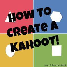 How to Create a Kahoot! A fun formative assessment that keeps kids engaged   mrseteachesmath.blogspot.com