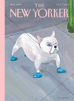 """Maira Kalman's """"Blue Dog."""" """"That bulldog doesn't know that he's wearing blue boots, but he knows that he's not happy about something."""""""