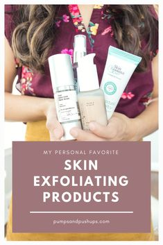 f196e109d4f3 Pumps and Push-Ups  My favorite products to exfoliate my skin. Push Up