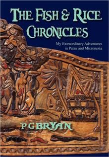 The Fish and Rice Chronicles  By PG Bryan