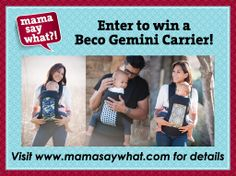 @Mama Say What and Beco Baby are giving away a baby carrier. Enter now!