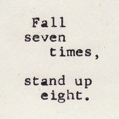 Fall seven times, stand up eight. - Choose Help
