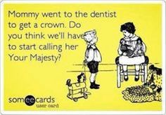 "If only going to the #dentist to get a #crown did mean everyone addressing you as "" Your Majesty."" If you need a crown or bridgework schedule your appointment today."