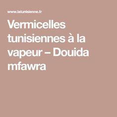 Vermicelles tunisiennes à la vapeur – Douida mfawra