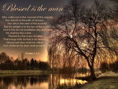 """Psalm 1:1-3  Reminds me of Great Aunt Ida...""""Do you know the first word to the first chapter of the book of Psalms? Blessed..."""""""
