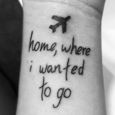 "My name is Wojciech. I live in Poland. My tattoo is excerpt from ""Clocks"" by Coldplay.  ""home, where I wanted to go"" because my biggest dream is create wonderful, joyful and loving family. This is everything what I strive :)"