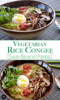 A slow-simmered rice congee with vegetable stock and sauteed mushrooms. A really filling and delicious way to start the day!