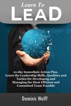 21-Day Immediate Action Plan, Learn the #LeadershipSkills, Qualities and Tactics for Developing and Managing the Most Efficient and Committed Team Possible | #Leadership #Lead | #Leaders | #Business | #Managers | #Supervisors | #Teamleaders | #Teamleader | #Team