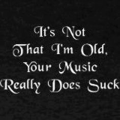 You know it's true.  Nothing will ever compare to the music of the 60's and 70's.  Sorry.