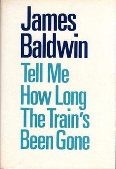 James BALDWIN, Tell me How Long the Train's Been Gone. London, Michael Joseph, 1968. Prima edizione inglese (First English Edition). Il successo dei suoi libri e l'accorata partecipazione alle lotte per i diritti civili degli afroamericani negli anni sessanta, lo resero lo scrittore di colore più noto presso il pubblico bianco.