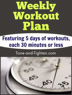 Too busy to exercise? This week's plan is for you! 5 days of 30-minutes-or-less workouts to help you get your sweat on and then get on with your day! Tone-and-Tighten.com