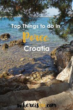 Top Things to do in Porec, Croatia Croatia Travel Guide, Croatia Tourism, Plitvice Lakes National Park, Europe Holidays, Visit Croatia, Thailand Travel, Bangkok Thailand, Hawaii Travel, Italy Travel