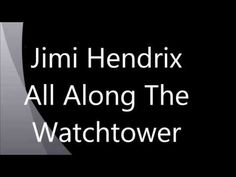 Vocals - Jimi Hendrix : All Along The Watchtower