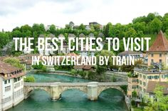 Top 10 cities to visit in Switzerland by train, including Geneva, Bern, Lausanne, and more! http://www.raileurope.com/blog/13063-the-best-cities-to-visit-in-switzerland-by-train
