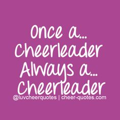 Once a…Cheerleader Always a… Cheerleader | Cheerleading Quotes
